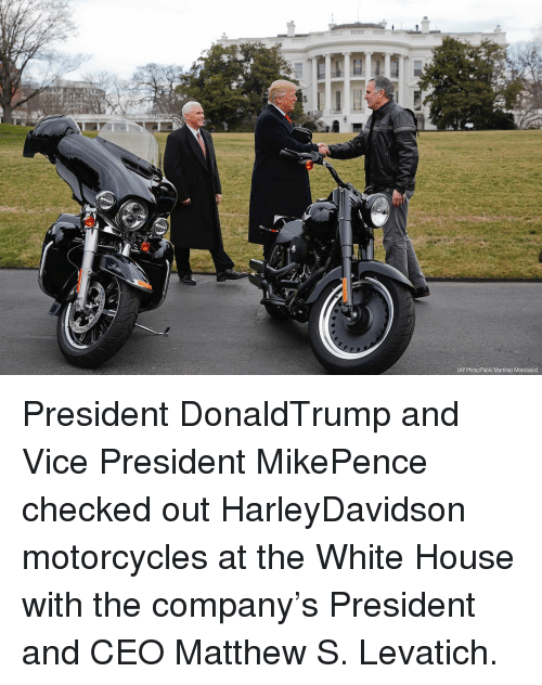 white houses: AP Photo/Pablo MartiAez Monsivais) President DonaldTrump and Vice President MikePence checked out HarleyDavidson motorcycles at the White House with the company's President and CEO Matthew S. Levatich.