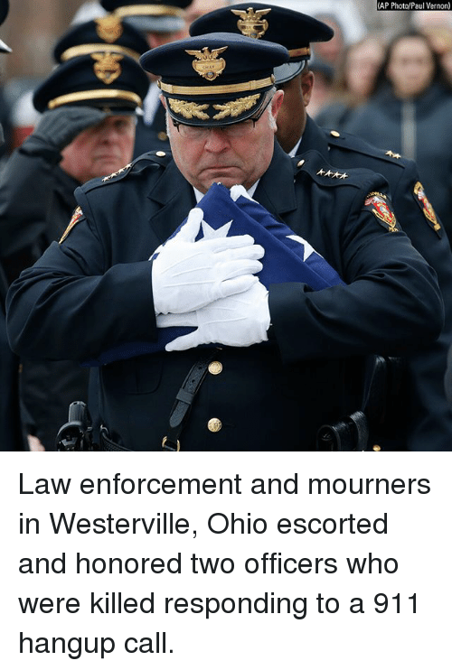 Memes, Ohio, and 🤖: (AP Photo/Paul Vernon) Law enforcement and mourners in Westerville, Ohio escorted and honored two officers who were killed responding to a 911 hangup call.