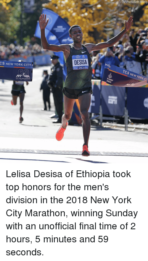 ethiopia: AP Photo/Seth Wenig  CONSULTANCY  SERVKES TA  DESISA  CS NEW YORK CITY  TCS NEW YORK CIT  NEW YORK ROAD RUNNERS Lelisa Desisa of Ethiopia took top honors for the men's division in the 2018 New York City Marathon, winning Sunday with an unofficial final time of 2 hours, 5 minutes and 59 seconds.