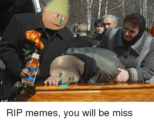 ap rip memes you will be miss 1571779 search rip and tear memes on me me,Rip Memes
