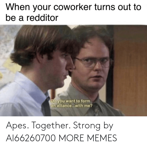 together: Apes. Together. Strong by Al66260700 MORE MEMES