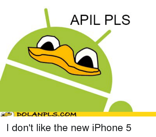 Iphone, Memes, and Iphone 5: APIL PLS  DOLAN PLS.COM I don't like the new iPhone 5