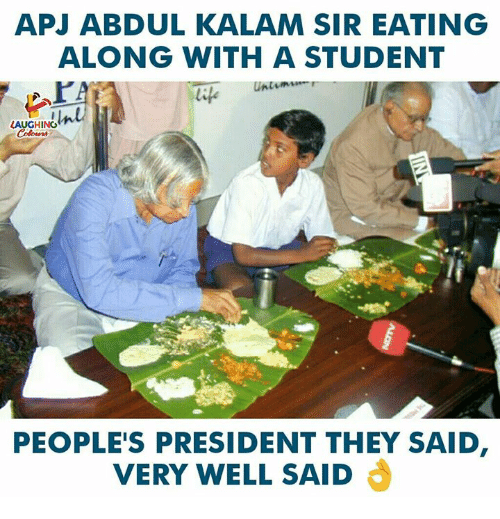 Indianpeoplefacebook, Abdul Kalam, and Apj Abdul Kalam: APJ ABDUL KALAM SIR EATING  ALONG WITH A STUDENT  LAUGHING  PEOPLE'S PRESIDENT THEY SAID  VERY WELL SAID