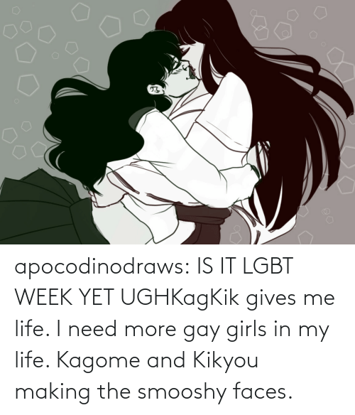 faces: apocodinodraws:  IS IT LGBT WEEK YET UGHKagKik gives me life. I need more gay girls in my life. Kagome and Kikyou making the smooshy faces.