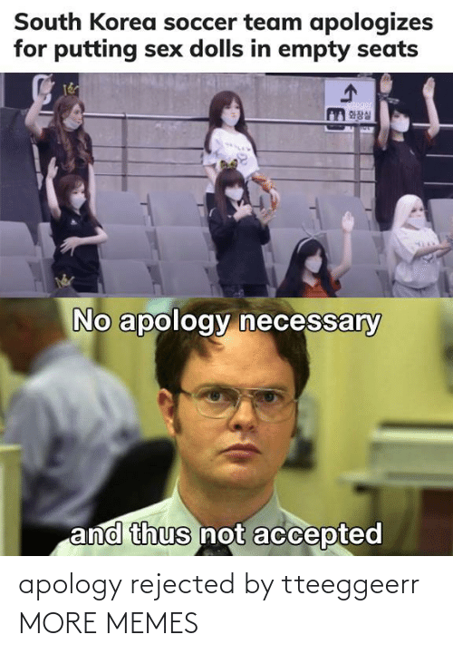 Apology: apology rejected by tteeggeerr MORE MEMES