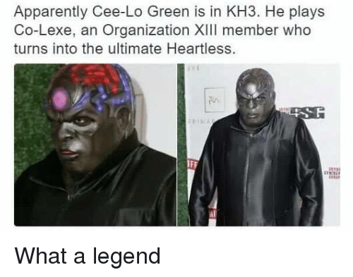 kh3: Apparently Cee-Lo Green is in KH3. He plays  Co-Lexe, an Organization XIII member who  turns into the ultimate Heartless What a legend