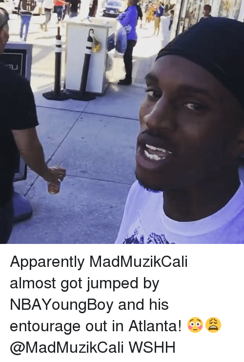 Apparently, Memes, and Wshh: Apparently MadMuzikCali almost got jumped by NBAYoungBoy and his entourage out in Atlanta! 😳😩 @MadMuzikCali WSHH