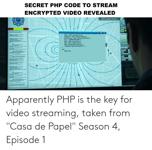 """the key: Apparently PHP is the key for video streaming, taken from """"Casa de Papel"""" Season 4, Episode 1"""