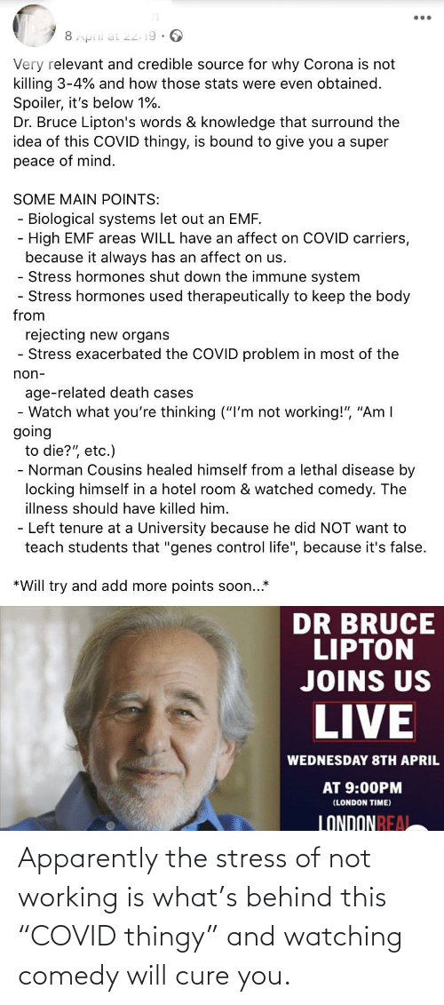 """stress: Apparently the stress of not working is what's behind this """"COVID thingy"""" and watching comedy will cure you."""