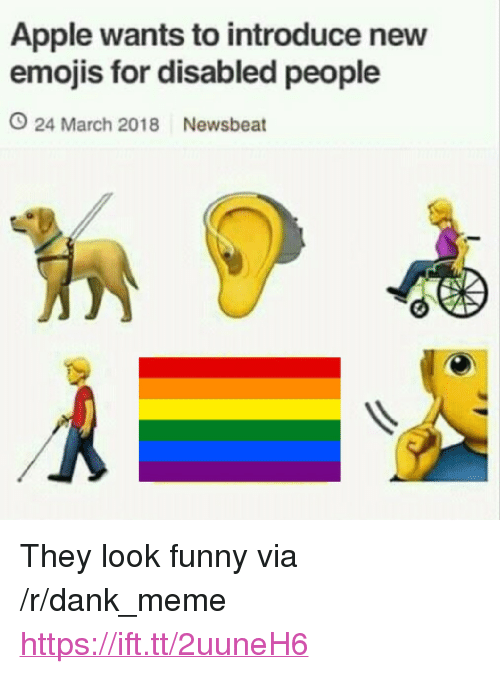 """Apple, Dank, and Funny: Apple wants to introduce nevw  emojis for disabled people  O 24 March 2018 Newsbeat <p>They look funny via /r/dank_meme <a href=""""https://ift.tt/2uuneH6"""">https://ift.tt/2uuneH6</a></p>"""