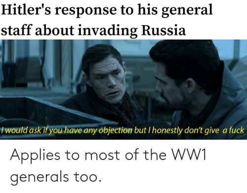 ww1: Applies to most of the WW1 generals too.