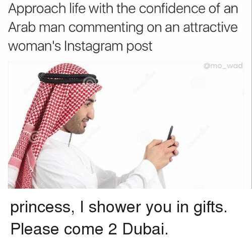 approach life with the confidence of an arab man commenting 2441593 🔥 25 best memes about dubai, funny, meme, and shower dubai
