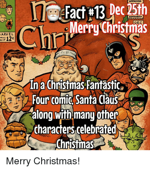 Fantastic Four, Memes, and Santa Claus: APPROVED  MARVEL  AUTHORITY  Merry Christmas  Chri  MICS  In a Christmas Fantastic  Four Comic, Santa Claus  along with manyother  characters celebrated  Christmas Merry Christmas!