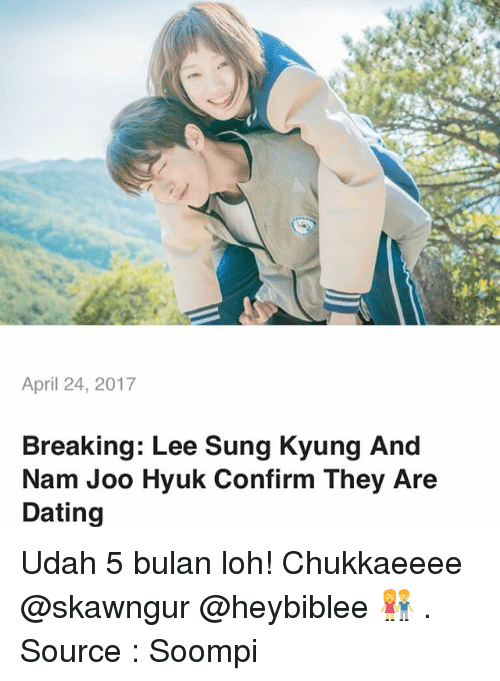 Dating, Memes, and April: April 24, 2017  Breaking: Lee Sung Kyung And  Nam Joo Hyuk Confirm They Are  Dating Udah 5 bulan loh! Chukkaeeee @skawngur @heybiblee 👫 . Source : Soompi