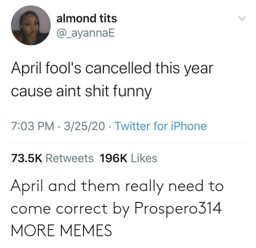 Correct: April and them really need to come correct by Prospero314 MORE MEMES