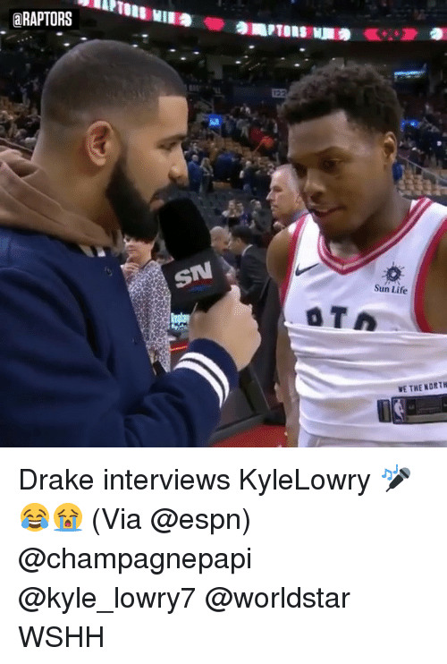 Drake, Espn, and Life: aRAPTORS  12  SN  Sun Life  VE THE NORT Drake interviews KyleLowry 🎤😂😭 (Via @espn) @champagnepapi @kyle_lowry7 @worldstar WSHH