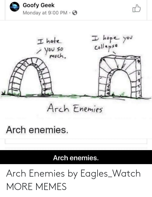 Enemies: Arch Enemies by Eagles_Watch MORE MEMES