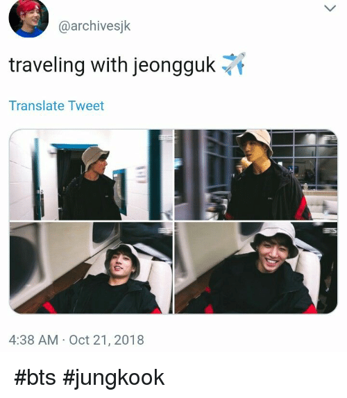 bts jungkook: @archivesjk  traveling with Jeongguk  Translate Tweet  4:38 AM Oct 21, 2018 #bts #jungkook