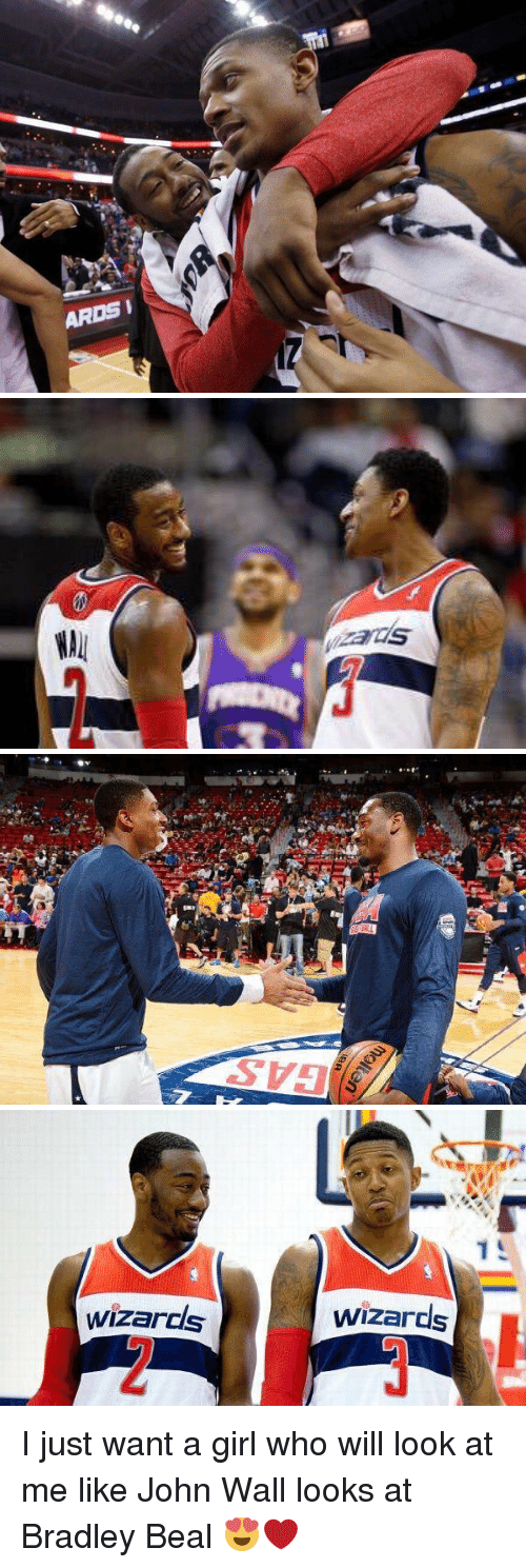 bradley beal: ARDSI   WAll  zarcis  o A   wizards  Wizards I just want a girl who will look at me like John Wall looks at Bradley Beal 😍❤️