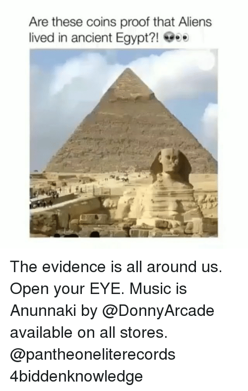 Egyption: Are these coins proof that Aliens  lived in ancient Egypt?! eee The evidence is all around us. Open your EYE. Music is Anunnaki by @DonnyArcade available on all stores. @pantheoneliterecords 4biddenknowledge