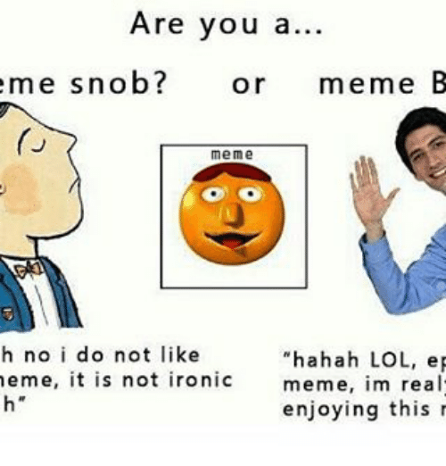 are you a me snob or meme b meme h 18676226 🅱 25 best memes about b meme b memes