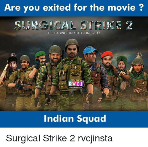 Memes, Squad, and Movie: Are you exited for the movie  RELEASING ON 18TH JUNE 2017  Indian squad Surgical Strike 2 rvcjinsta