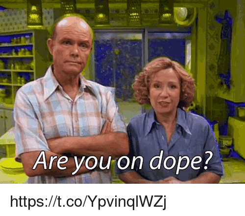 Dope, Memes, and 🤖: Are you on dope! https://t.co/YpvinqlWZj