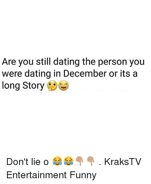 Dont Lie: Are you still dating the person you  were dating in December or its a  long Story Don't lie o 😂😂👇🏽👇🏽 . KraksTV Entertainment Funny