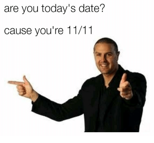 Date, You, and Youre: are you today's date?  cause you're 11/11