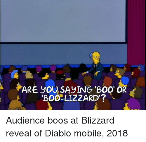 diablo: ARE yOUSAVING Boo OR  'BOO-LIZZARD'? Audience boos at Blizzard reveal of Diablo mobile, 2018