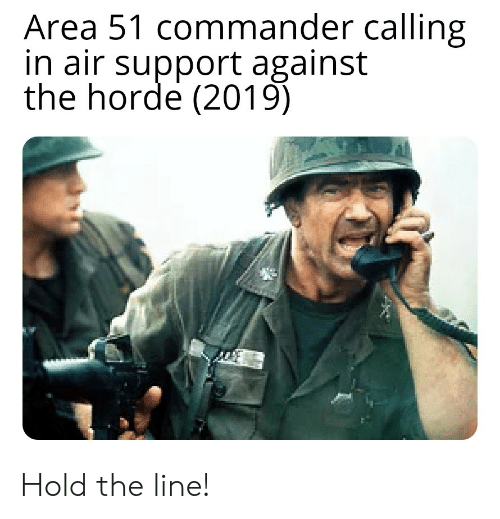 hold the line: Area 51 commander calling  in air support against  the horde (2019) Hold the line!