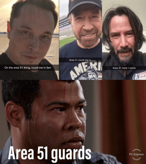 count me in: Area 51 count me in  On the area 51 thing, count me in fam  AMERI  Area 51 here I come  AR  CYCLE  Area 51 guards  PS Express