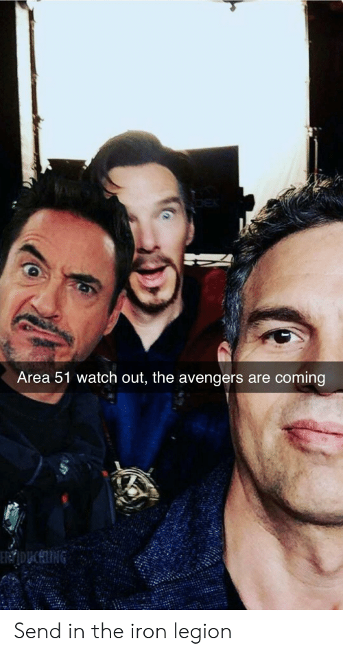 legion: Area 51 watch out, the avengers are coming  ERDUCHING Send in the iron legion
