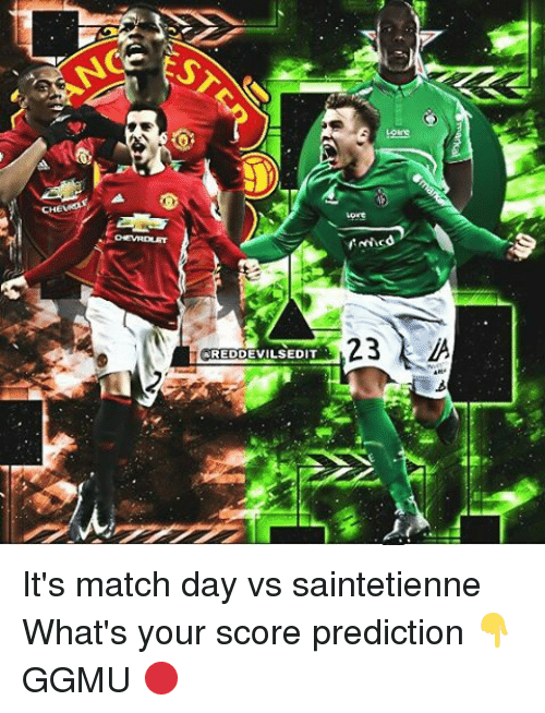 Memes, Match, and 🤖: AREDDEVILSEDIT  23 It's match day vs saintetienne What's your score prediction 👇 GGMU 🔴