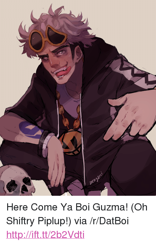 "Guzma : arenga <p>Here Come Ya Boi Guzma! (Oh Shiftry Piplup!) via /r/DatBoi <a href=""http://ift.tt/2b2Vdti"">http://ift.tt/2b2Vdti</a></p>"