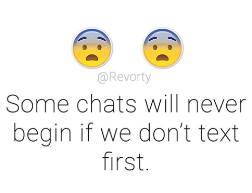 Text First: aRevorty  Some chats will never  begin if we don't text  first