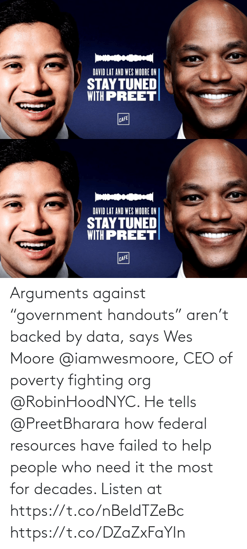 """Wes: Arguments against """"government handouts"""" aren't backed by data, says Wes Moore @iamwesmoore, CEO of poverty fighting org @RobinHoodNYC. He tells @PreetBharara how federal resources have failed to help people who need it the most for decades. Listen at https://t.co/nBeIdTZeBc https://t.co/DZaZxFaYIn"""