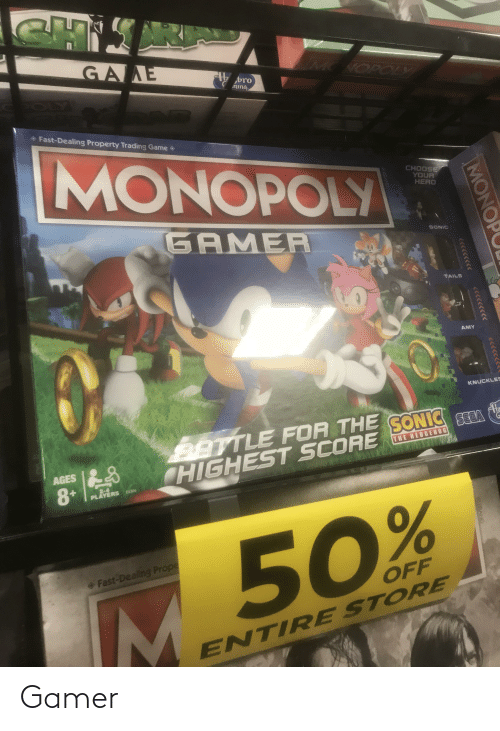 rand: ARI  GAAE  NOPOIY  bro  ming  • Fast-Dealing Property Trading Game  MONOPOLY  CHOOSE  YOUR  HERO  GAMER  SONIC  TAILS  AMY  KNUCKLES  BETTLE FOR THE  HIGHEST SCORE  G.  VDBS DINOS  THE HEDGEHOG  AGES 8  8+  TPLarins  2-4  PLAYERS s0  50%  Fast-Dealing Prope  OFF  ENTIRE STORE  MONOP  RAND Gamer
