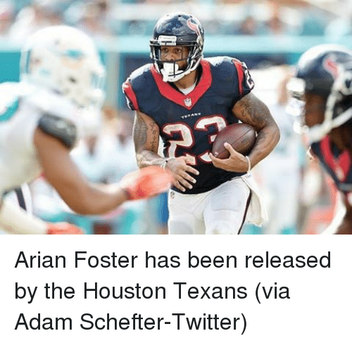 Houston Texans: Arian Foster has been released by the Houston Texans (via Adam Schefter-Twitter)