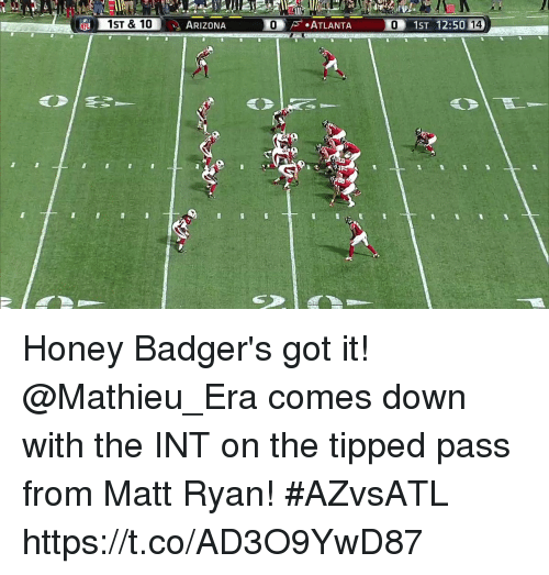 honey badgers: ARIZONA  0 Honey Badger's got it!  @Mathieu_Era comes down with the INT on the tipped pass from Matt Ryan! #AZvsATL https://t.co/AD3O9YwD87