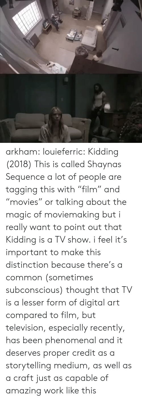 "Tagging: arkham:  louieferric:  Kidding (2018) This is called  Shaynas Sequence    a lot of people are tagging this with ""film"" and ""movies"" or talking about the magic of moviemaking but i really want to point out that Kidding is a TV show. i feel it's important to make this distinction because there's a common (sometimes subconscious) thought that TV is a lesser form of digital art compared to film, but television, especially recently, has been phenomenal and it deserves proper credit as a storytelling medium, as well as a craft just as capable of amazing work like this"