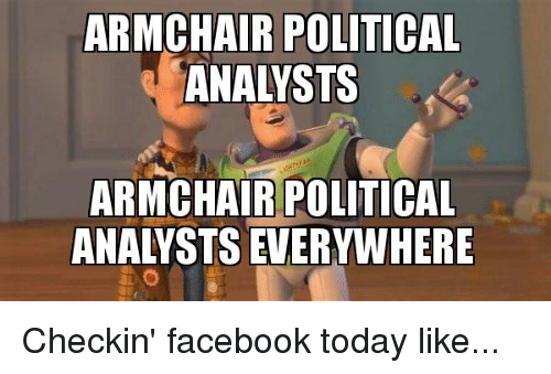 ARMCHAIR POLITICAL ANALYSTS ARMCHAIR POLITICAL ANALYSTS ...