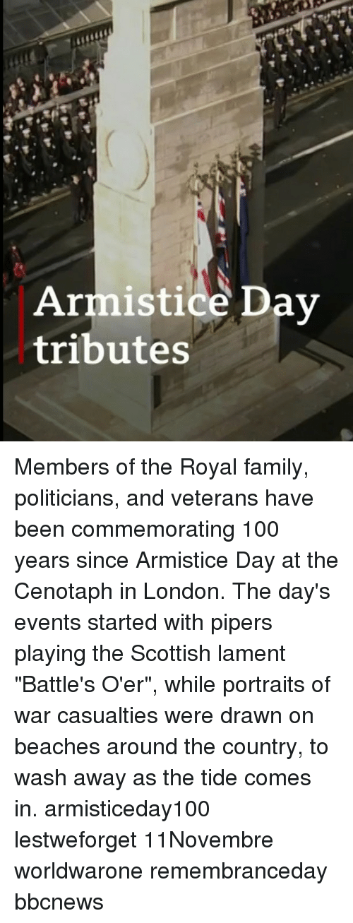 """Royal family: Armistice Dav  tributes Members of the Royal family, politicians, and veterans have been commemorating 100 years since Armistice Day at the Cenotaph in London. The day's events started with pipers playing the Scottish lament """"Battle's O'er"""", while portraits of war casualties were drawn on beaches around the country, to wash away as the tide comes in. armisticeday100 lestweforget 11Novembre worldwarone remembranceday bbcnews"""