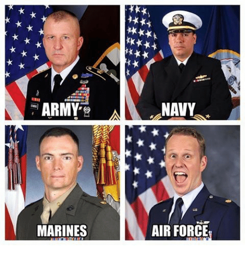 Memes, Army, and Air Force: ARMY  A NAVY  MARINES  AIR FORCE