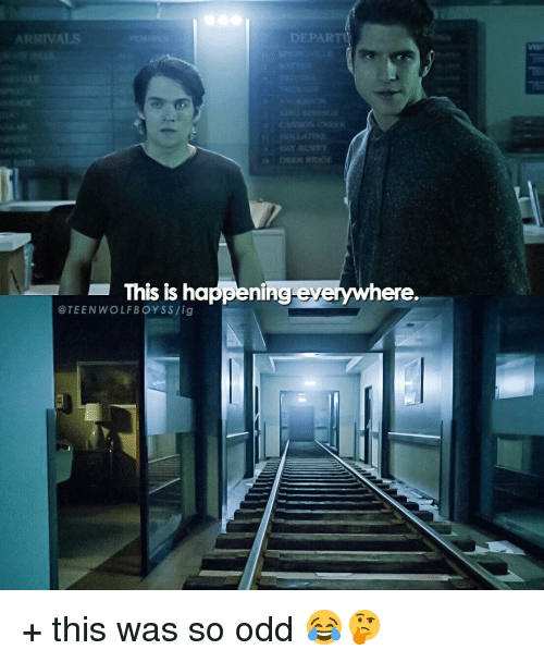 departed: ARRIVALS  DEPART  This is happening everywhere.  @TEEN WOLF S/ig + this was so odd 😂🤔
