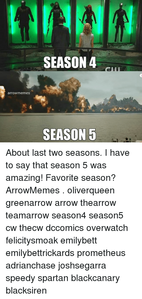 spartans: arroW memes  SEASON 4  SEASON 5 About last two seasons. I have to say that season 5 was amazing! Favorite season? ArrowMemes . oliverqueen greenarrow arrow thearrow teamarrow season4 season5 cw thecw dccomics overwatch felicitysmoak emilybett emilybettrickards prometheus adrianchase joshsegarra speedy spartan blackcanary blacksiren