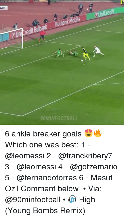 mesut ozil: ARS  Bulbank Mobile  Un  dit  OMINFOOTBALL 6 ankle breaker goals 😍🔥 Which one was best: 1 - @leomessi 2 - @franckribery7 3 - @leomessi 4 - @gotzemario 5 - @fernandotorres 6 - Mesut Ozil Comment below! • Via: @90minfootball • 🎧 High (Young Bombs Remix)