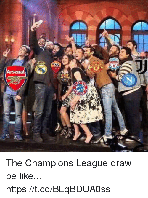 Arsenal, Be Like, and Soccer: Arsenal The Champions League draw be like... https://t.co/BLqBDUA0ss