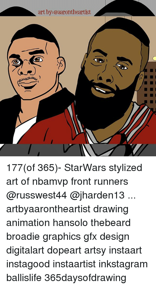 Front Runners: art by:@aarontheartist 177(of 365)- StarWars stylized art of nbamvp front runners @russwest44 @jharden13 ... artbyaarontheartist drawing animation hansolo thebeard broadie graphics gfx design digitalart dopeart artsy instaart instagood instaartist inkstagram ballislife 365daysofdrawing