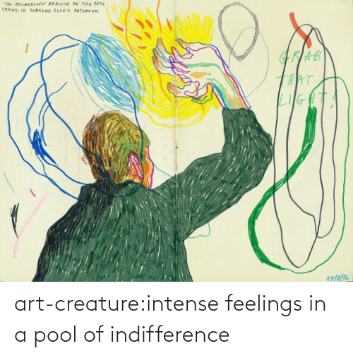 Pool: art-creature:intense feelings in a pool of indifference